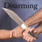 BE0042A  Art of Disarming - Knives Blades Edged Weapons Instructional Book Steve Tarani