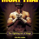 BO9943A  Muay Thai Fighting Art of Kings - Basic & Advanced Techniques & History Book