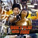 VO1699A  Don't Play With Fire DVD Tsui Hark Chinese Kung Fu Action Lo Lieh, Lam Jan-Kei