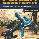 BO9957A  Fukien Ground Fighting & Nan Shaolin Leg Techniques Dog Style Boxing Book Xian