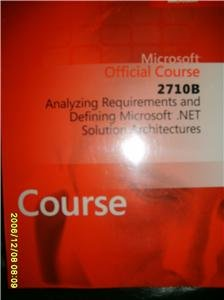 2710B Analyzing Requirements and Defining Microsoft. NET Solution Architectures