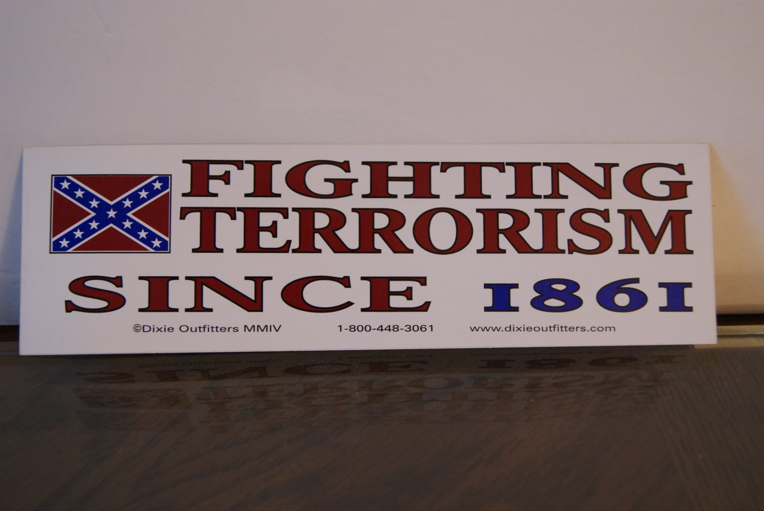 Fighting terrorism since 1861...sticker