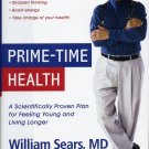 Prime-Time Health : A Scientifically Proven Plan for Feeling Young and Living Longer