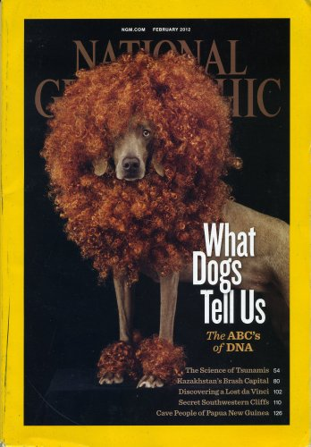 National Geographic February 2012-What Dogs Tell Us DNA Tsunamis