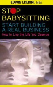 Stop Babysitting, Start Building a Real Business audiocassette Edwin Edebiri network marketing