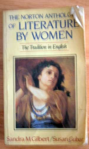 Norton Anthology of Literature by Women by Sandra Gilbert