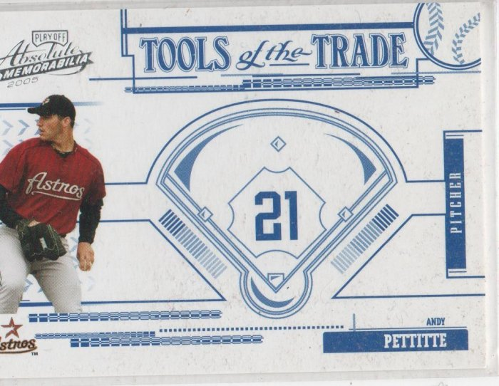 05 Absolute Memorabilia Andy Pettitte Tools of the Trade Parallel Card # 009/150