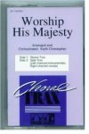 WORSHIP HIS MAJESTY Choral Accompaniment Tracks Tape