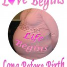 Love Begins Long Before Birth 2X + Sizes