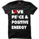 LOVE , PEACE ,AND POSITIVE ENERGY (WOMENS SMALL)