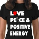 LOVE , PEACE ,AND POSITIVE ENERGY (WOMENS MEDIUM)