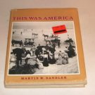 This Was America by Martin W. Sandler (1980, Book, I...