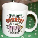 If It Ain't Country It Ain't Music,Branson Souvenir Cup