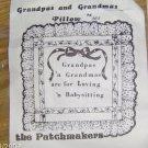 GRANDPAS 'N GRANDMAS ARE FOR LOVING & FOR BABYSITTING