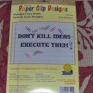 DON'T KILL IDEAS, EXECUTE THEM - CUTE PAPERCLIP DESIGNS