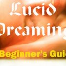 Lucid Dreaming - A Beginner's Guide FREE SHIPPING