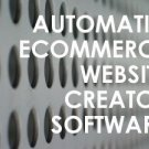 Automatic Ecommerce Website Creator Software