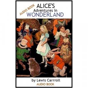 Alice's Adventures in Wonderland - AUDIO BOOK