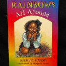 RAINBOWS ALL AROUND by SUZANNE HARDIN BOOK