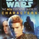 Star Wars : The New Essential Guide to Characters by Daniel Wallace (2002,...
