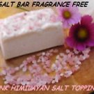 Salt Bar Soap Fragrance Free*All Natural*Topped With Pink Himilayan Salt*Large 5-6 Ounce