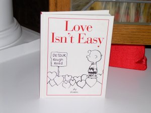 Love Isn't Easy Book Based on Peanuts Comic Strip by Schulz