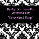 Caramelized Mango ♥ Luscious Lip Balm ♥ Darling Girl Cosmetics