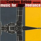 COWBOY BEBOP OST REMIXES FOR FREELANCE CD SOUNDTRACK