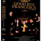 GOOD BYE FRANCESCA (7-DVD)
