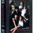 SAY YOU LOVE ME (8-DVD)