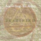 "ACCORDING TO JOHN--""JUSTIFIED"" (4:09) Compact Disc (CD)"