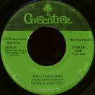 "DEBBIE AMSTUTZ--""""NO OTHER ONE"""" (3:31)/""""PRAISE SONG"""" (3:18) 45 RPM 7"""" Vinyl"