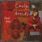 CAROLYN ARENDS--FEEL FREE Compact Disc (CD)