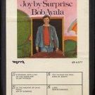 BOB AYALA--JOY BY SURPRISE 8-Track Tape
