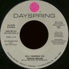 "TRACE BALIN--""""ALL I WANNA DO"""" (3:15) (BOTH SIDES STEREO) 45 RPM 7"""" Vinyl"
