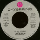 """TRACE BALIN--""""""""WE ARE AN ARMY"""""""" (3:52) (BOTH SIDES STEREO) 45 RPM 7"""""""" Vinyl"""