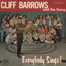 CLIFF BARROWS AND THE GANG--EVERYBODY SINGS! Vinyl LP