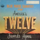 THE BLUE RIDGE QUARTET--AMERICA'S TWELVE FAVORITE HYMNS Vinyl LP