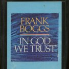 FRANK BOGGS--IN GOD WE TRUST 8-Track Tape