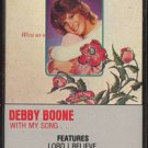 DEBBY BOONE--WITH MY SONG . . . Cassette Tape
