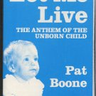 PAT BOONE--LET ME LIVE: THE ANTHEM OF THE UNBORN CHILD Cassette Tape