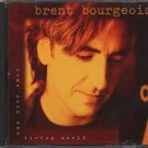 BRENT BOURGEOIS--COME JOIN THE LIVING WORLD Compact Disc (CD)