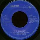 "THE BROTHERS--""""THE CALLING"""" (3:45) (BOTH SIDES STEREO) 45 RPM 7"""" Vinyl"