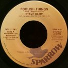 "STEVE CAMP--""""FOOLISH THINGS"""" (4:01) (BOTH SIDES STEREO) 45 RPM 7"""" Vinyl"