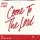 "STEVE CAMP--""""COME TO THE LORD"""" (3:22) (BOTH SIDES STEREO) 45 RPM 7"""" Vinyl"