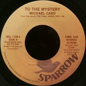 """MICHAEL CARD--""""""""TO THE MYSTERY"""""""" (3:55) (BOTH SIDES STEREO) 45 RPM 7"""""""" Vinyl"""