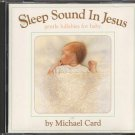 MICHAEL CARD--SLEEP SOUND IN JESUS: GENTLE LULLABIES FOR BABY Compact Disc (CD)