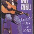 BRUCE CARROLL--RICHEST MAN IN TOWN Cassette Tape