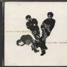 ERIC CHAMPION--SAVE THE WORLD Compact Disc (CD)