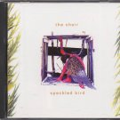 THE CHOIR--SPECKLED BIRD Compact Disc (CD)